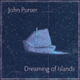 John Purser - Dreaming of Islands